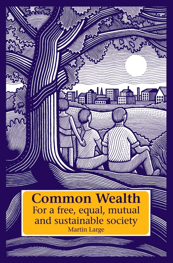 Common Wealth For a free, equal, mutual and sustainable society
